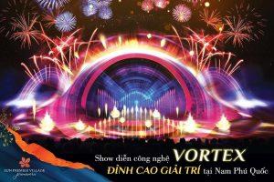 Show Vortex Địa Trung Hải Phú Quốc